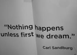 nothing happens unless for we dream by carl sandburg porter strong life leadership